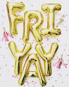 Fri-yay (É uma giria que mistura as palavras Friday com Yay que é uma interjeição de felicidade)