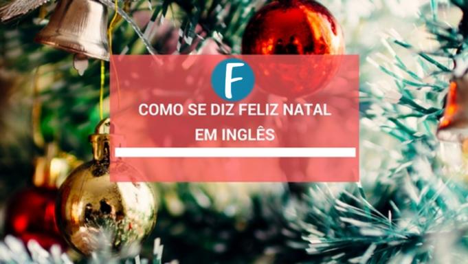 Como se diz Feliz Natal em ingles
