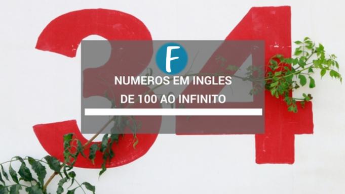 Números em ingles - de 100 ao infinito