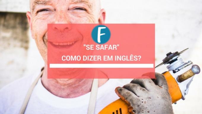 Se safar como dizer em inglês