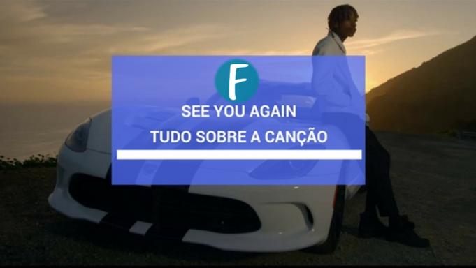 See You Again tudo sobre a canção