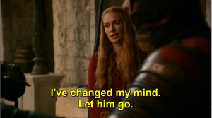 cersei lannister i've changed my mind. let him go. game of thrones season 2