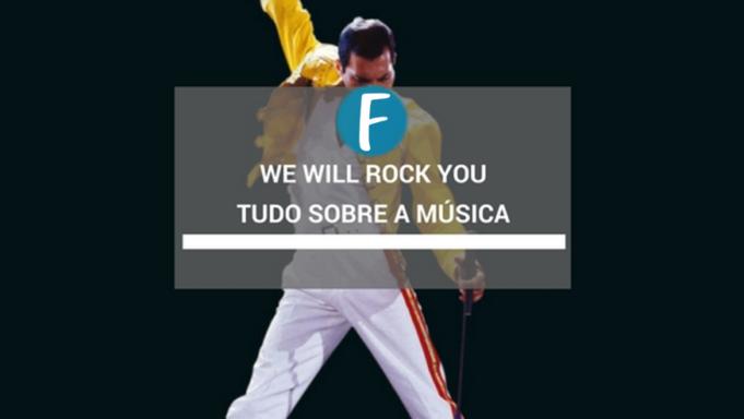 We will rock you - Tudo sobre a música