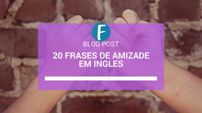 20 Frases de amizade em ingles