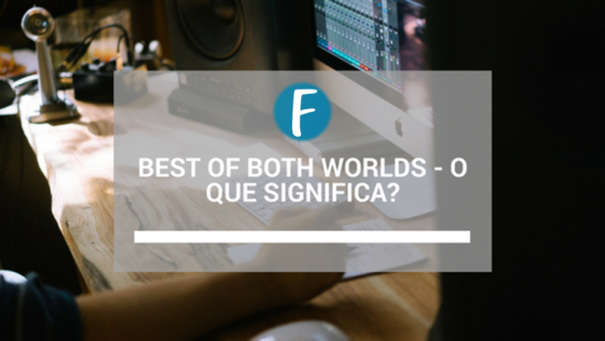 Best of Both Worlds - O que significa