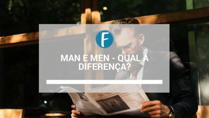 Man e Men - Qual a diferença