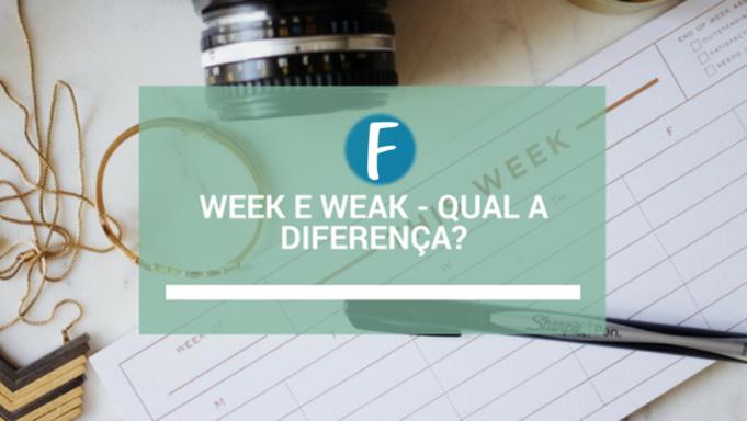 Week e Weak - Qual a diferença
