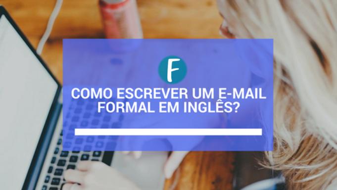 como escrever um e-mail formal em ingles