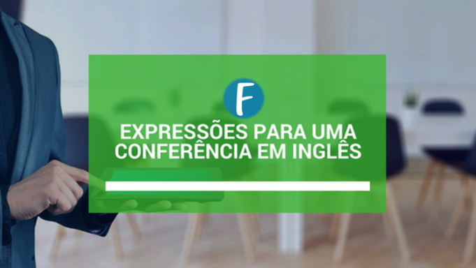 expressões para uma conferencia em ingles