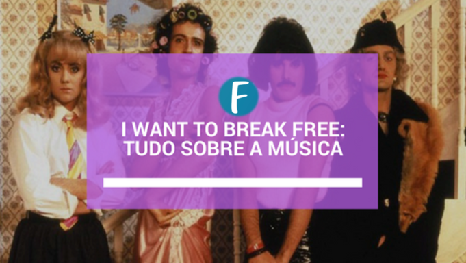 I Want to Break Free: Tudo sobre a música