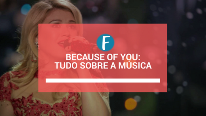 Because of You: Tudo sobre a música