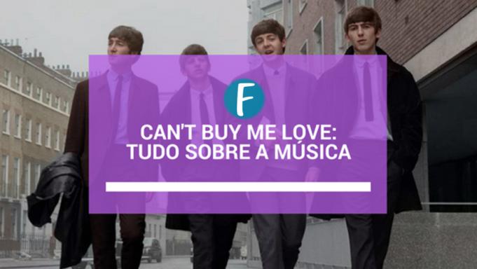Can't buy me love: Tudo sobre a música