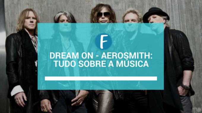 Dream on – Aerosmith: Tudo sobre a música