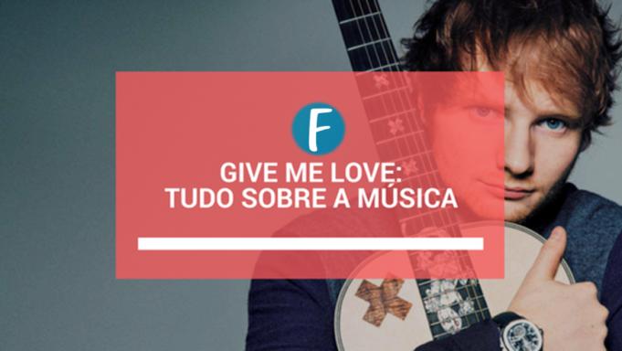 Give me love: Tudo sobre a música