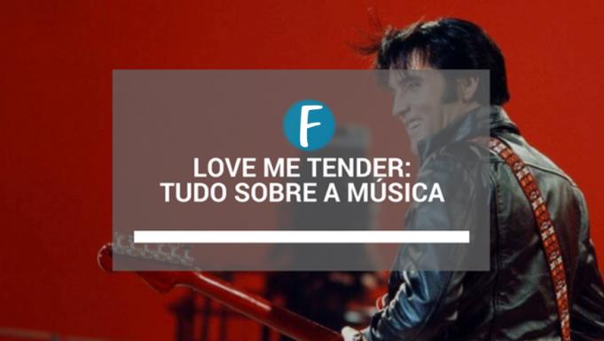 Love me tender: Tudo sobre a música