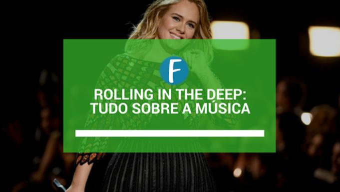 Rolling in the deep: Tudo sobre a música