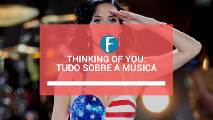Thinking of you: Tudo sobre a música