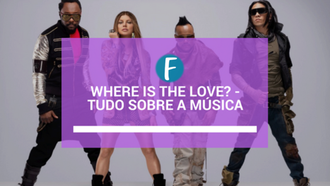 where is the love tudo sobre a musica